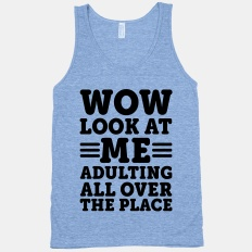 2408atb-w232h232z1-95819-wow-look-at-me-adulting-all-over-the-place